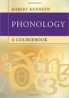 Phonology : a coursebook / Robert Kennedy