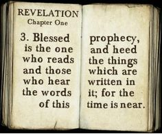 Revelation 1:3. Amen!  The Bible is the very words to us from a righteous, holy God,  a love letter that blesses me every time I turn a page.