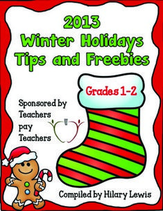 Drum roll please! The highly anticipated and amazing 2013 Winter Holiday Tips and Freebies for grades 1 and 2 is finally here!   This holiday gift is just for YOU and features some of the best sellers on Teachers Pay Teachers. We hope you enjoy all of your free teaching materials to use in your classroom this holiday season.