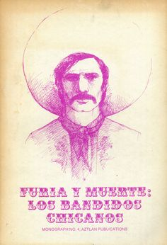 """Furia y Muerte: Los Bandidos #Chicanos - This monograph was first published in 1973 by #Aztlan Publications of the the #UCLA Chican@ Studies Research Center. It features short illustrations and bios for historical Chicano """"social bandits"""" like Gregorio Cortez and Tiburcio Vasquez to name a few. #gregoriocortez #tiburciovasquez #rare #outofprint #book #books"""