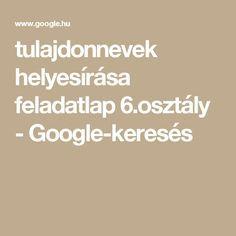 tulajdonnevek helyesírása feladatlap 6.osztály - Google-keresés