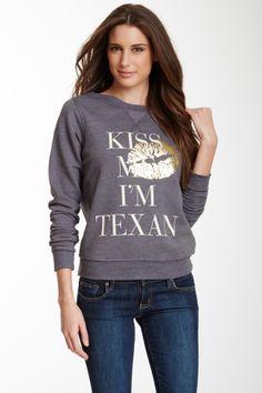 Kiss Me I'm Texan- OH MY GOD I NEED THIS SHIRT!