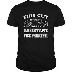ASSISTANT VICE PRINCIPAL THIS GUY T Shirts, Hoodie