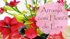 ARRANJO COM FLORES DE EVA
