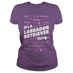 Awesome Labrador Retriever Lovers Tee Shirts Gift for you or your family your friend:  Its a labrador retriever thing Tee Shirts T-Shirts