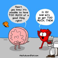 Our brains and our hearts have a very interesting relationship, and it is their crazy back-and-forth that Nick Seluk, the artist behind the popular Awkward Yeti webcomic, plays upon with his Heart And Brain comic series. Funny Cartoons, Funny Comics, Funny Memes, Hilarious, Gym Memes, Animated Cartoons, It's Funny, Akward Yeti, Jokes