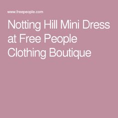 Notting Hill Mini Dress at Free People Clothing Boutique