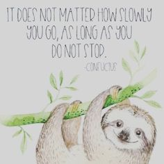 """""""It does not matter how slowly you go, as long as you do not stop. Classroom Quotes, Classroom Themes, Funny Animal Pictures, Funny Images, Bulletin Board Sayings, Meaningful Quotes, Inspirational Quotes, Words Quotes, Life Quotes"""