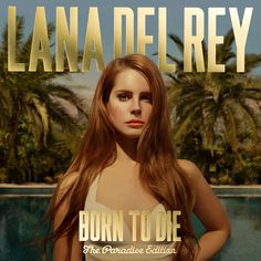Lana Del Rey 'Born to Die – The Paradise Edition'