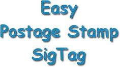 ©Deb's Paint Shop Pro Tutorials - Easy Postage Stamp SigTag