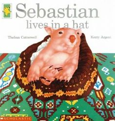 Sebastian Lives in a Hat --Great children's book about a Wombat.