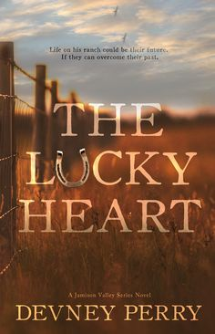 Trailer Reveal – The Lucky Heart (Jamison Valley #3) by Devney Perry