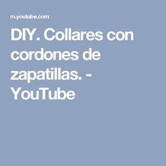 DIY. Collares con cordones de zapatillas. - YouTube