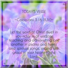 BIBLE Colossians KJV Let the word of Christ dwell in you richly ecard Bible Verses Kjv, Daily Scripture, Biblical Quotes, Favorite Bible Verses, Favorite Quotes, Colossians 3 16, Psalms, Wisdom Bible