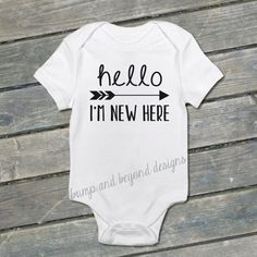 Hello I'm New Here Infant Newborn Hospital Photo Prop Outfit Take Home Outfit Hi I'm New Here Baby Outfit Baby Coming Home Shirt by BumpAndBeyondDesigns