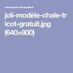 joli-modèle-chale-tricot-gratuit.jpg (640×800)