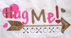 A CUTE T-SHIRT SAYING TO EMBROIDERY  Valentine Hug Me Machine Applique Embroidery Design  by KCDezigns, $3.50