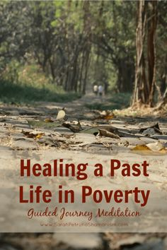A guided audio meditation journey for healing a past life in which you were poor, with the intention of bringing healing to that aspect of your current life.