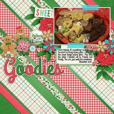 Goodies layout using Christmas Baking by Kristin Aagard http://scraporchard.com/market/digital-scrapbooking-kit-christmas-baking.html Fuss Free Build a Background 2 by Fiddle Dee Dee Designs http://scraporchard.com/market/Fuss-Free-Build-A-Background-2-Digital-Scrapbook-Template.html