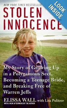Stolen Innocence: My Story of Growing Up in a Polygamous Sect, Becoming a Teenage Bride, and Breaking Free of Warren Jeffs: Elissa Wall, Lisa Pulitzer: 9780061734960: Amazon.com: Books