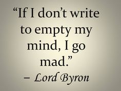 """""""If I don't write to empty my mind, I go mad. As to that regular, uninterrupted love of writing. I do not understand it. I feel it as a torture, which I must get rid of, but never as a pleasure. On the contrary, I think composition a great pain.""""  #writer"""