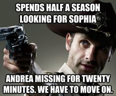 spends half a season looking for sophia andrea missing for t - Rick Grimes Walking Dead       WON'T HAVE TO WORRY NOW!