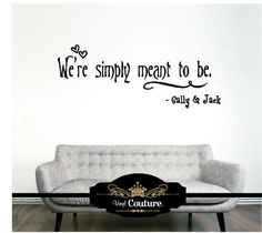 WE'RE SIMPLY MEANT TO BE SALLY & JACK Vinyl Wall Art vinyl wall lettering words sticky art home decor quotes stickers decals Vinyl Couture