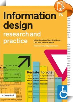 Information Design    :  Information Design provides citizens, business and government with a means of presenting and interacting with complex information. It embraces applications from wayfinding and map reading to forms design; from website and screen layout to instruction. Done well it can communicate across languages and cultures, convey complicated instructions, even change behaviours. Information Design offers an authoritative guide to this important multidisciplinary subject. Th...