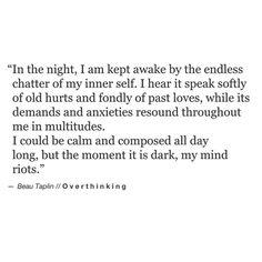 The moment it is dark, my mind riots