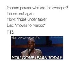 """When someone asks """"who are the Avengers?"""" in the presence of a huge Avengers fan"""