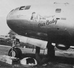 """B-29 Superfortress - """"Our Baby""""."""