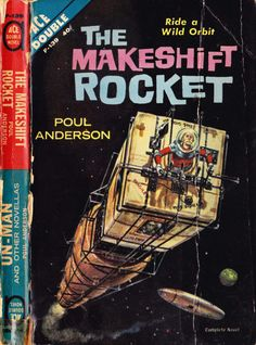 """scificovers: """"More great typography AND ridiculous imagery! Ace Double F-139: The Makeshift Rocket by Poul Anderson, 1961. Cover art attributed to Ed Emshwiller. """""""