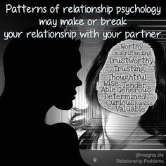 Patterns of relationship psychology may make or break your relationship with your partner.    Do you agree?
