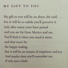 """My gift to you will be an abyss, she said ..."" -Roberto Bolaño."