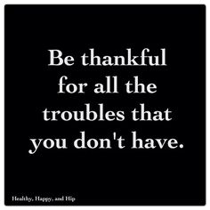 Just be thankful. #quote #inspiration #healthyhappyandhip