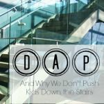 On Developmentally Appropriate Practice….And Why We Don't Push Kids Down the Stairs   Not Just Cute
