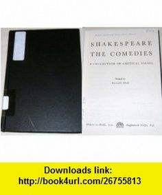Shakespeare The Comedies Kenneth Muir ,   ,  , ASIN: B000BY99KW , tutorials , pdf , ebook , torrent , downloads , rapidshare , filesonic , hotfile , megaupload , fileserve