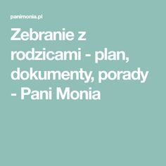 Zebranie z rodzicami - plan, dokumenty, porady - Pani Monia