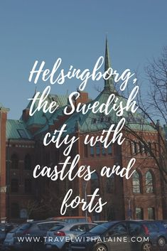 Visit Helsingborg, the Swedish city with castles, forts, and beaches — Travel with Alaine Helsingborg, Affordable Vacations, Best Vacations, Overseas Travel, Travel Europe, Budget Travel, Travel Guide, Sweden Travel, Online Travel
