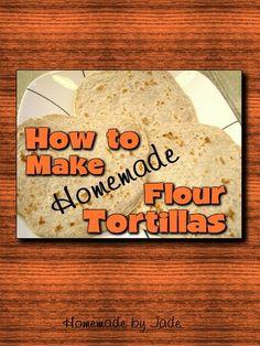 How to Make Homemade Flour Tortillas - Homemade by Jade Homemade Flour Tortillas, Grow Your Own Food, How To Make Homemade, One Pot Meals, Budget Meals, Diabetic Recipes, Crockpot Recipes, Bread, Cooking