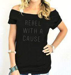 FREE SHIPPING- Hipster Style, Rebel With A Cause Shirt, Rebel Shirt, Off Shoulder Shirt, Slouchy Shirt, (women, teen girls)