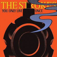 You Only Live Once – The Strokes – Last.fm