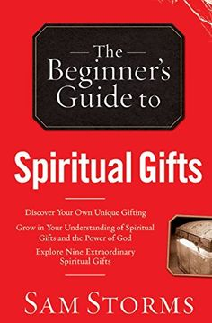 The Beginner's Guide to Spiritual Gifts Bethany House Pub...
