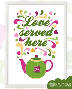 love served here teapot print