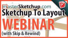 Sketchup to LayOut Webinar Great first half