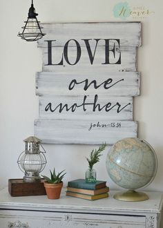 Love one another - wood sign by Aimee Weaver Designs, made from reclaimed barn wood, scripture sign - Hotels Decoration Pallet Crafts, Pallet Art, Pallet Signs, Pallet Projects, Wood Crafts, Woodworking Projects, Diy Projects, Diy Crafts, Fine Woodworking