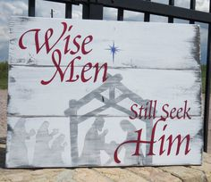 Wise Men Still Seek Him~Rustic Painted Christmas Sign/Christmas Decor/Star of Bethlehem Sign/Wise Men Sign/Rustic Holiday Sign/Nativity Sign