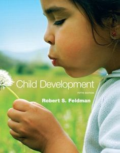 Child Development (5th Edition) by Robert S. Feldman Ph.D. http://www.amazon.com/dp/0205655025/ref=cm_sw_r_pi_dp_E.Yivb0NGY096