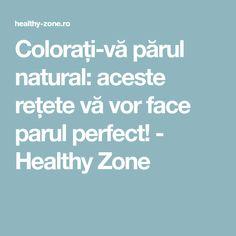 Colorați-vă părul natural: aceste rețete vă vor face parul perfect! - Healthy Zone Face, The Face, Faces, Facial