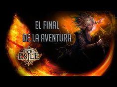 PATH OF EXILE #18 | EL FINAL DE LA AVENTURA PC GAMEPLAY ESPAÑOL (+lista ...